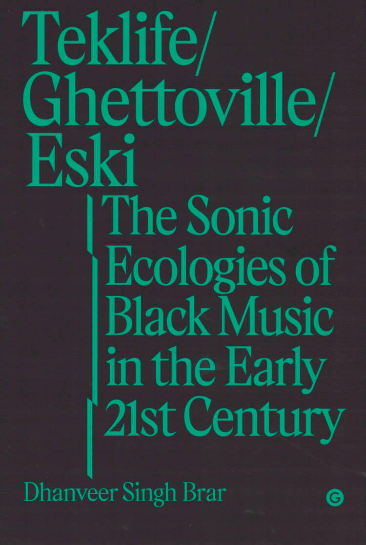 Teklife, Ghettoville, Eski: The Sonic Ecologies of Black Music in the Early 21st Century