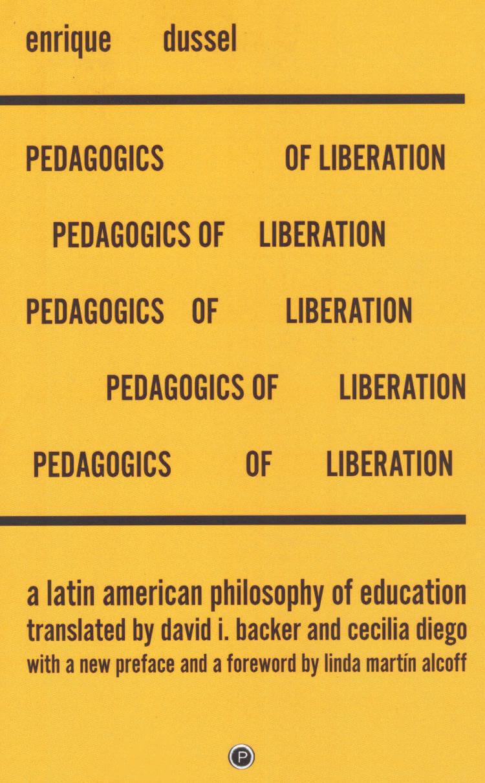 Pedagogics of Liberation: A Latin American Philosophy of Education
