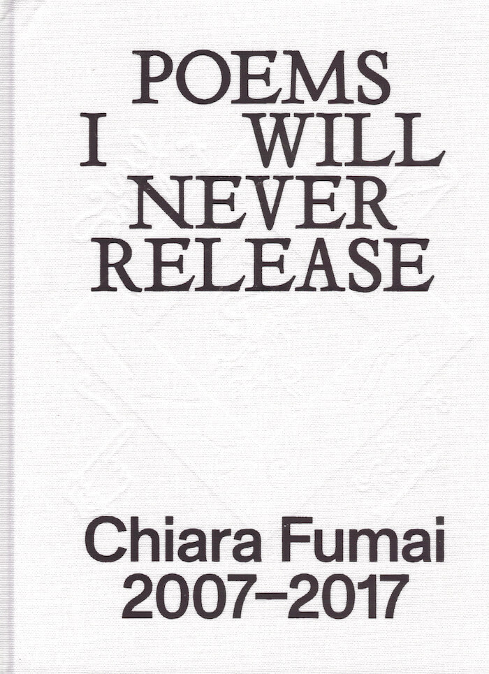 Poems I Will Never Release, 2007-2017