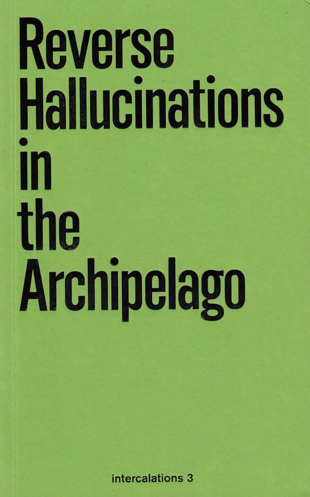Reverse Hallucinations in The Archipelago