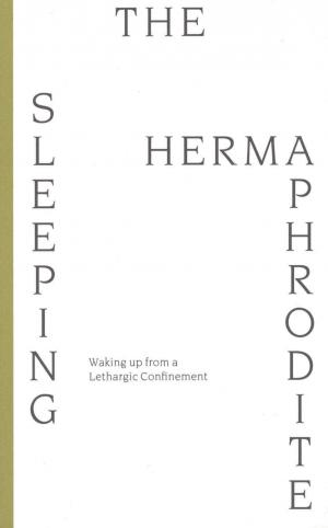The Sleeping Hermaphrodite, Waking up from a Lethargic Confinement - cover image
