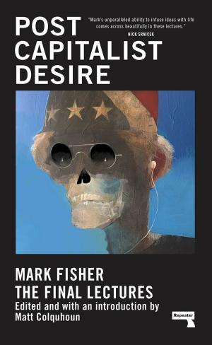 Postcapitalist Desire: The Final Lectures - cover image