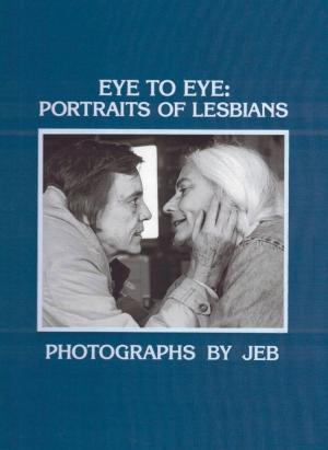 Eye to Eye: Portraits of Lesbians - cover image