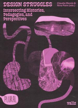 Design Struggles - Intersecting Histories, Pedagogies, And Perspectives - cover image