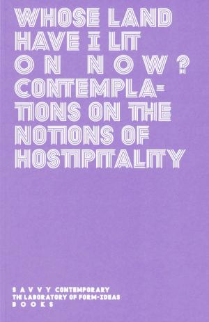 Whose Land Have I Lit on Now? – Contemplations on the Notions of Hospitality - cover image