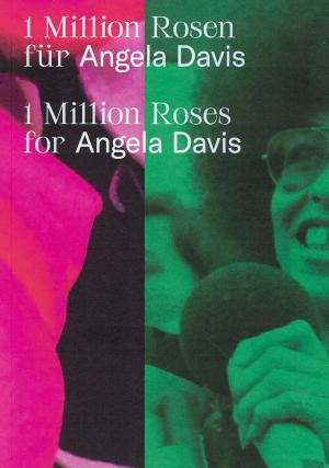 1 Million Roses for Angela Davis / 1 Million Rosen für Angela Davis - cover image
