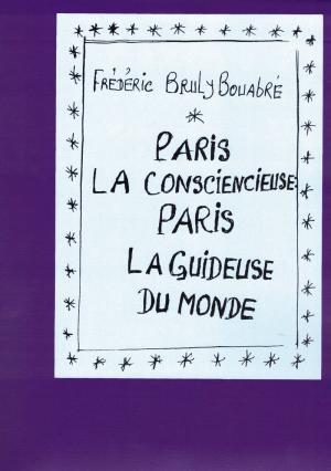 Paris la consciencieuse : Paris la guideuse du monde - cover image