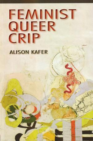 Feminist, Queer, Crip - cover image