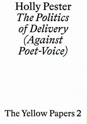The Politics of Delivery (Against Poet-Voice) - cover image