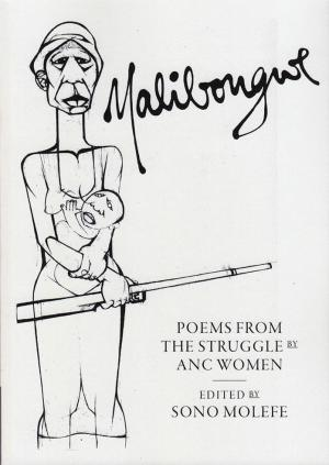 Malibongwe: Poems from the Struggle by ANC Women - cover image
