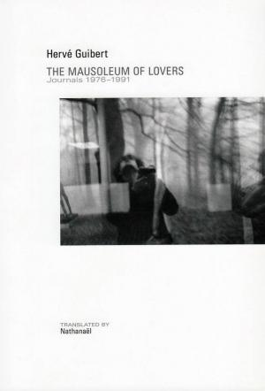 The Mausoleum of Lovers: Journals 1976 - 1991 - cover image