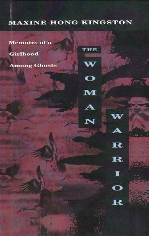 The Woman Warrior: Memoirs of a Girlhood Among Ghosts - cover image