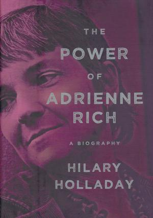 The Power of Adrienne Rich: A Biography - cover image
