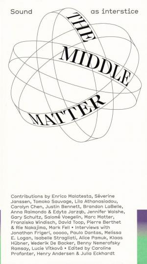 The Middle Matter – Sound as interstice - cover image