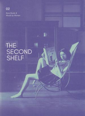 The Second Shelf: Rare Books & Words by Women - cover image